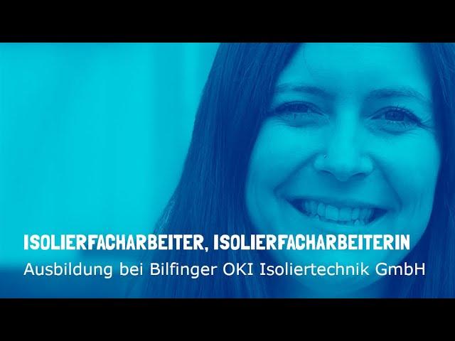 Ausbildung zum Isolierfacharbeiter / zur Isolierfacharbeiterin bei Bilfinger OKI Isoliertechnik GmbH