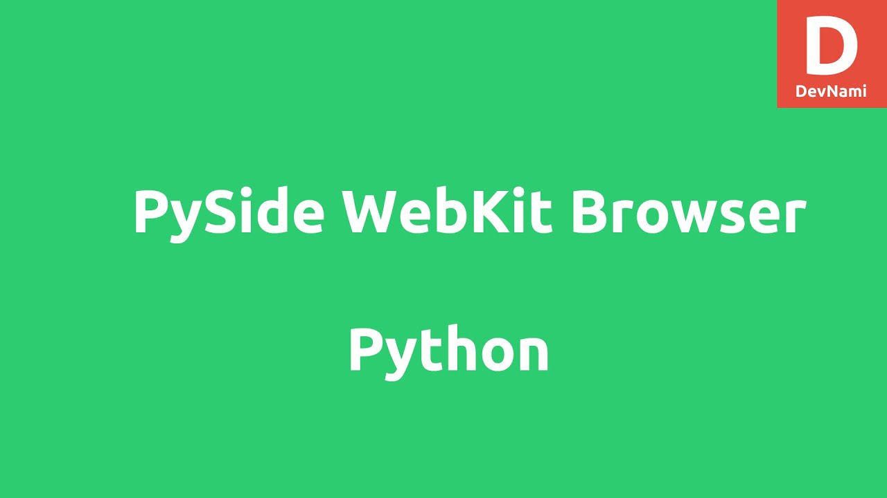 PySide WebKit Browser using QWebView