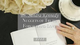 Forgive and Love by Dr. Sandra Kennedy