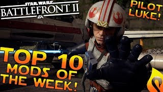 Top 10 Mods of the Week #8 in Star Wars Battlefront 2!