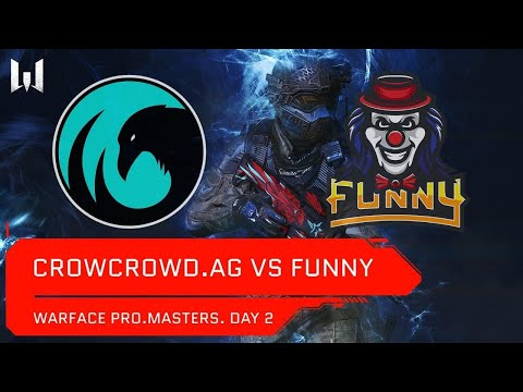 [Matches] Турнир Warface PRO.Masters. Day 2. CrowCrowd.AG Vs Funny