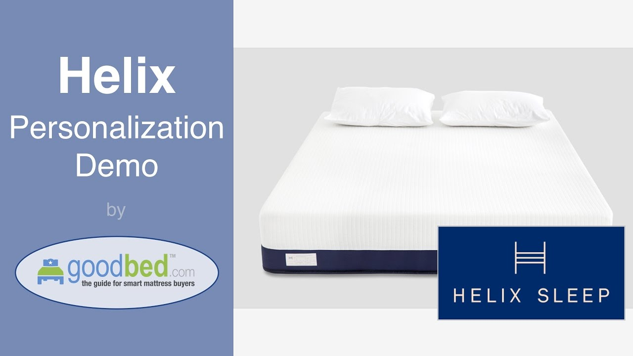 Helix Vs Loom And Leaf Helix Mattress Personalization Demo By Goodbed