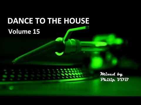 Dance to the House vol.15 - Retro House, Techno, Trance, ...