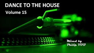 Dance to the House vol.15 - Retro House, Techno, Trance, ...