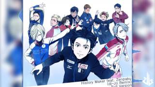 Yuri on Ice OP: History Maker feat. Zenpaku [ dj-Jo Remix ] Full Version