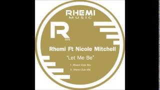Rhemi Ft Nicole Mitchell - Let Me Be (Dub Mix)