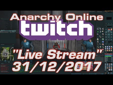 Anarchy online Live Stream 31/12/2017