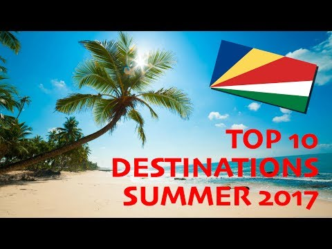 TOP TRAVEL DESTINATIONS - SUMMER 2017