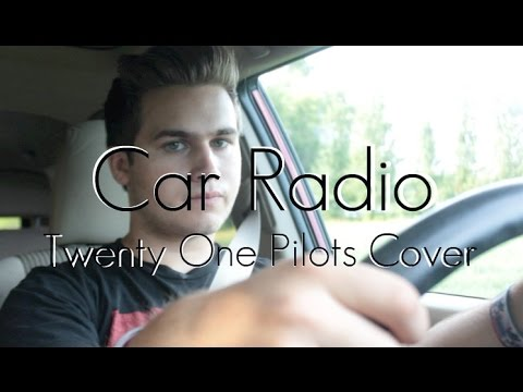 Car Radio - Twenty One Pilots Cover by...