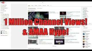 1,000,000 Channel Views Celebration!  Post your AMAA questions here!