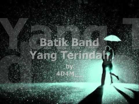 BATIK BAND - Yang Terindah ★ LIRIK ★