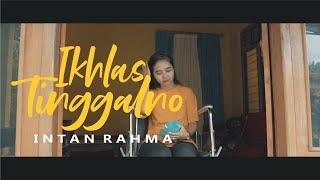 Intan Rahma - Ikhlas Tinggalno (Official Music Video)