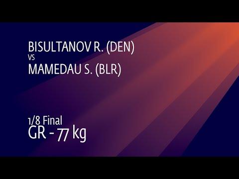 1/8 GR - 77 kg: R. BISULTANOV (DEN) v. S. MAMEDAU (BLR)