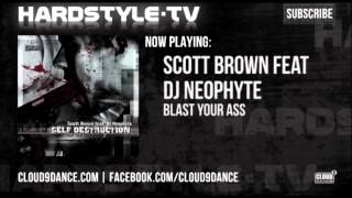 Scott Brown Feat DJ Neophyte - Blast Your Ass