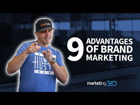 9 Advantages Of Brand Marketing | Marketing 360