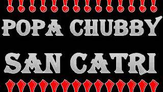 Popa Chubby   The Hungry Years   San Catri   Dimitris Lesini Blues