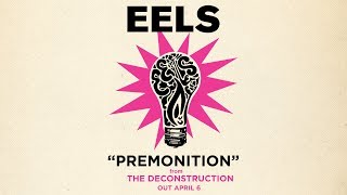 EELS - Premonition (AUDIO) - from THE DECONSTRUCTION
