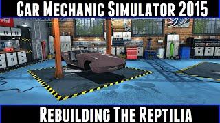 Car Mechanic Simulator 2015 Rebuilding The Reptilia