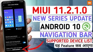 MIUI 11.2.1.0 NEW SERIES UPDATE WITH ANDROID 10 | ANDROID 10 NEVIGATION BAR ROLLOUT | ANDROID 10