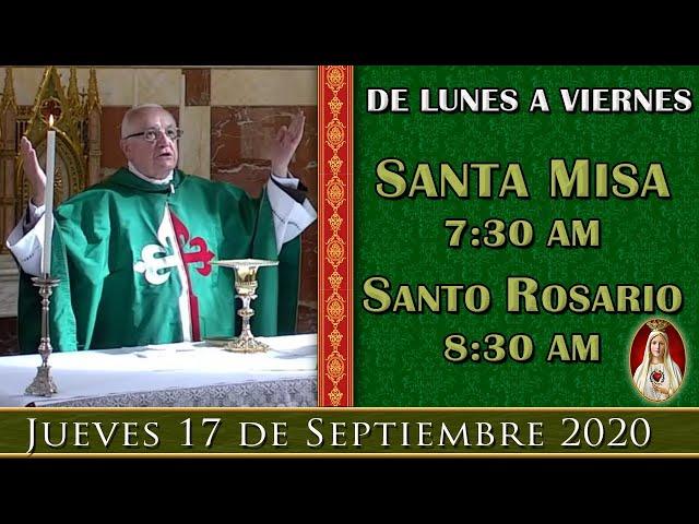 MISA Y ROSARIO DE HOY - Jueves 17 de Septiembre 7:30AM - POR TUS INTENCIONES