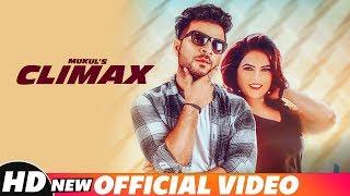 Climax (Full ) | Mukul | Isha Gupta | G Skillz | Dalam | Latest Punjabi Song 2018