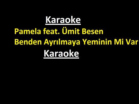 (KARAOKE) Pamela feat. Ümit Besen-Benden Ayrılmaya Yeminin Mi Var?