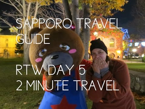SAPPORO TRAVEL GUIDE - RTW Day 5 REDUX