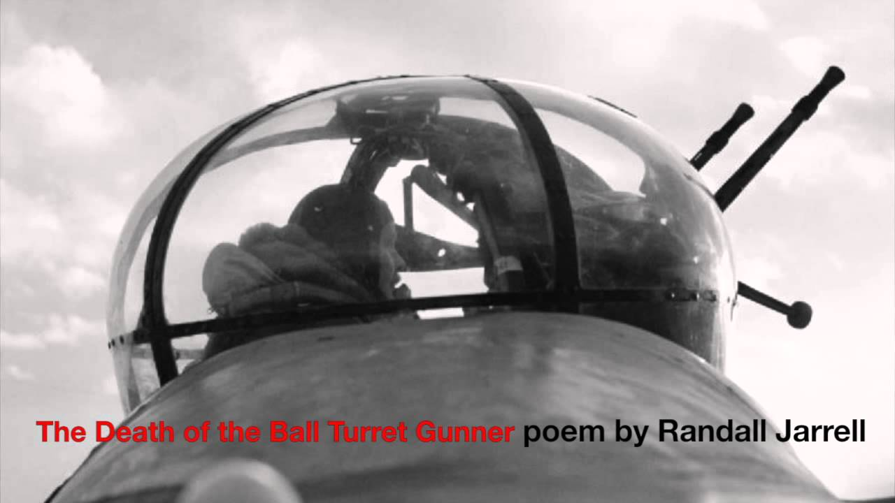 an interpretation of the poem the death of the bull turret gunner by randall jarrell Complete summary of randall jarrell's the death of the ball turret gunner enotes plot summaries cover all the significant action of the death of the ball turret gunner.