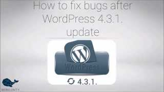 How to Fix Bugs after WordPress 4.3.1 Update