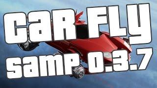 Fly Car для Samp 0.3.7   Помогаем бомжикам ^_^