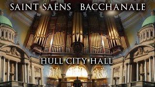 saint saens bacchanale hull city hall organ jonathan scott