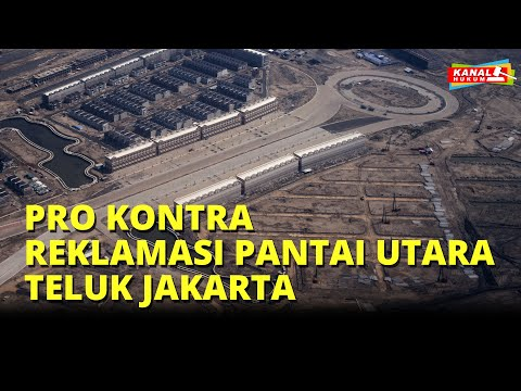 Pro dan Kontra Reklamasi Pantai Utara Teluk Jakarta
