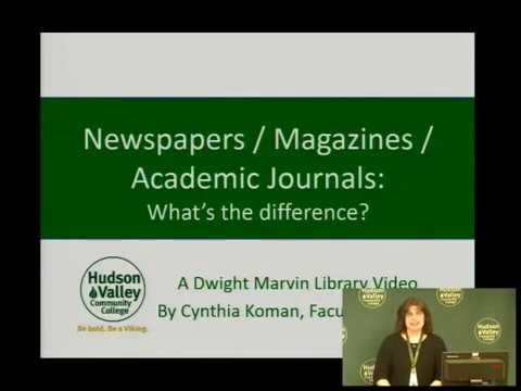 Newspapers/Magazines/Academic Journals:  What's the Difference?