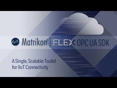 Matrikon FLEX OPC UA SDK - The only toolkit for IoT