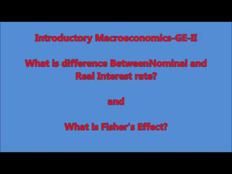 What Is Fisher's Effect? And What Is The Difference Between Nominal And Real Interest Rate?