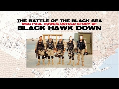 The Battle of The Black Sea: MSG Paul Howe's Untold Story of Black Hawk Down