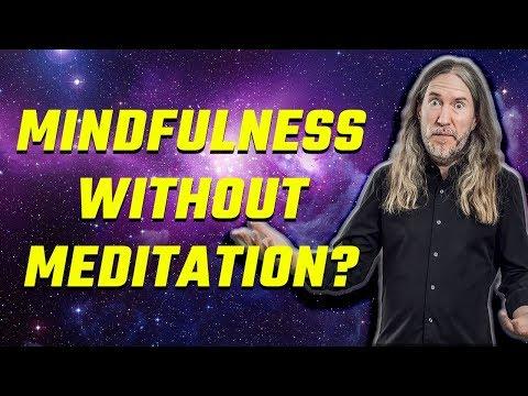 7 Ways To Achieve Mindfulness Without Meditation: Do They Work?