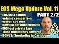 EOS Mega Update Vol 11 (PART 2) - EOS vs ETH dapp volume, Worbli, Lost EOS private keys, Snorkeling!
