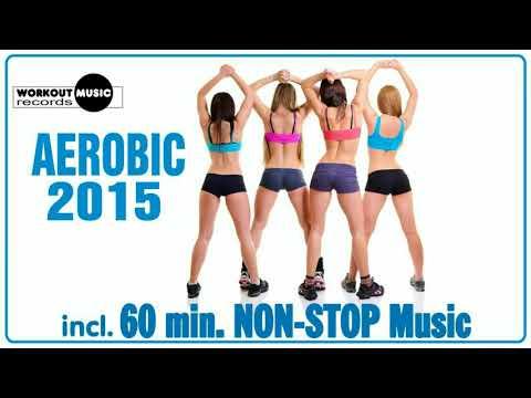 Aerobic 2015 - 60 min Non-Stop Music