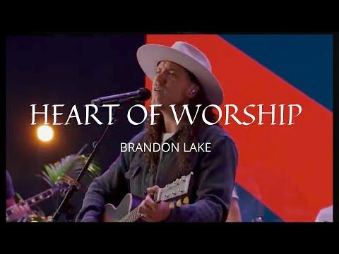 Heart of Worship - Brandon Lake