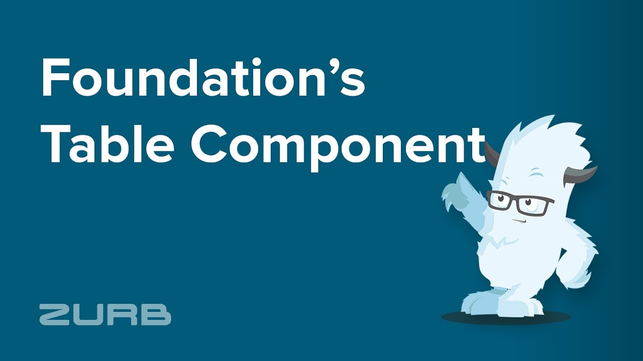 Tables | Foundation for Sites 6 Docs