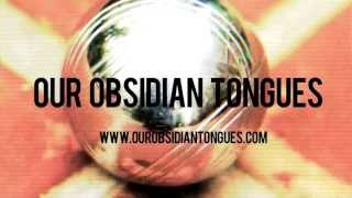 Our Obsidian Tongues: The Trailer