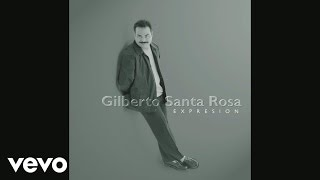 Gilberto Santa Rosa - Que Alguien Me Diga (Salsa Version (Cover Audio))