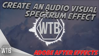 Create a Song Visualizer / Audio Spectrum || Adobe After Effects CC 2015 [TUTORIAL]
