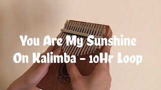 YOU ARE MY SUNSHINE Nonstop Kalimba | Relaxing Music | 10-Hr Loop