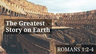 090218 The Greatest Story on Earth - Romans 1:2-4 - Pastor Art Dykstra