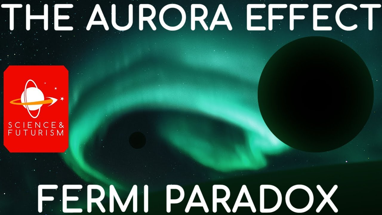 The Fermi Paradox & the Aurora Effect