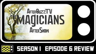 The Magicians Season 1 Episode 6 Review & AfterShow | AfterBuzz TV