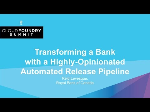 Transforming a Bank with a Highly-Opinionated Automated Release Pipeline - Reid Levesque