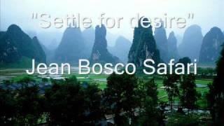 Settle for desire - Jean Bosco Safari
